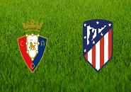 La Liga 2020/21: Prakiraan Line Up Osasuna vs Atletico Madrid